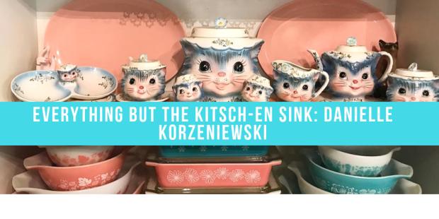 Everything but the kitsch-en sink_ Danielle Korzeniewski (1)