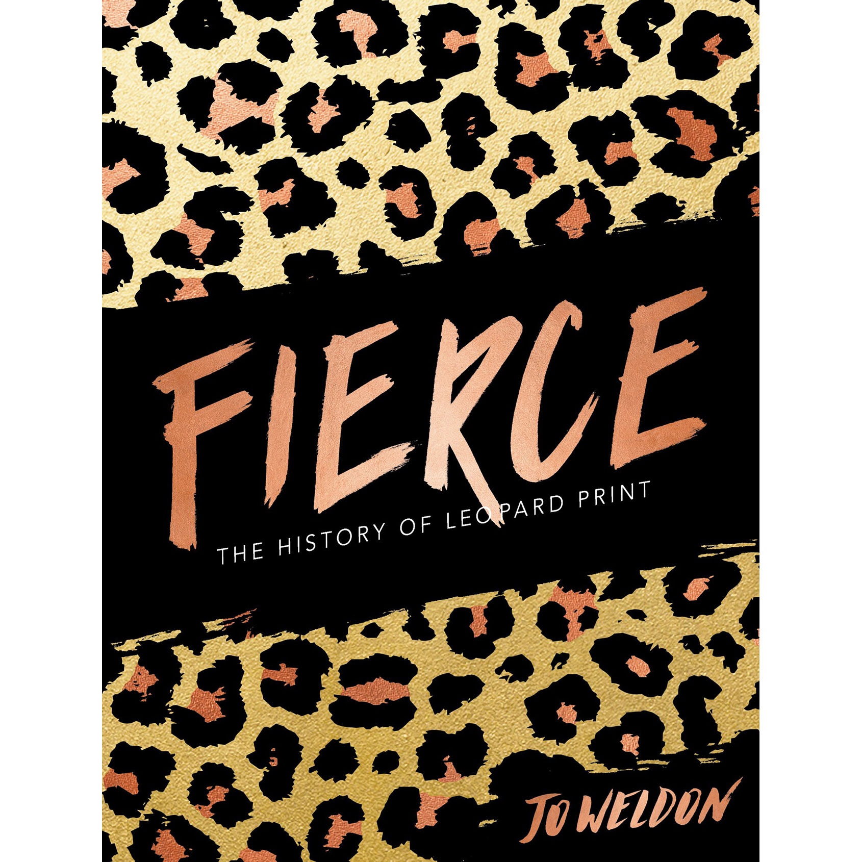 Fierce - The History of Leopard Print by Jo Weldon
